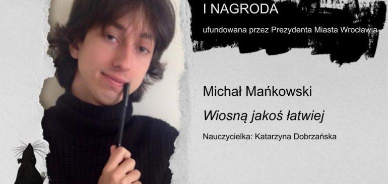 I Nagroda XIX edycji Ogólnopolskiego Turnieju Reportażu dla Michała Mańkowskiego