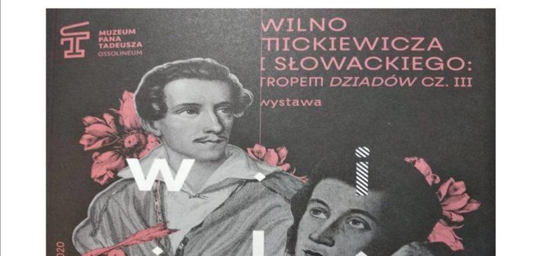 Wilno Mickiewicza i Słowackiego: Tropem Dziadów cz. III
